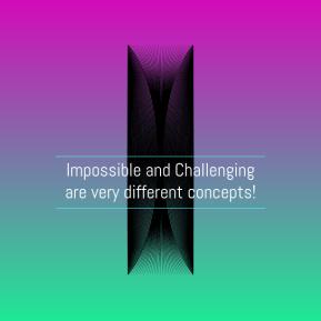 ImpossibleandChallengingare (1)
